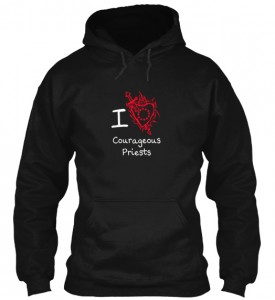 If you love a good hoodie, Courageous Priest and Our Immaculate Mother, then please support this apostolate and buy this hoodie.   Offering ends this Tuesday at 1:00 PM http://teespring.com/CourageousPriestHoodie